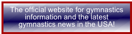 The official website for gymnastics information and the latest gymnastics news in the USA!